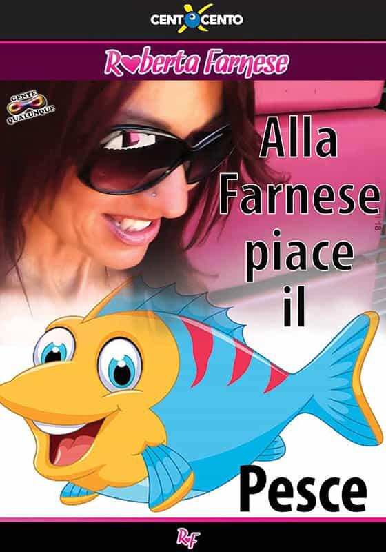 Alla Farnese Piace il Pesce CentoXCento Streaming