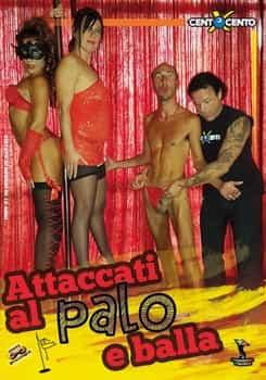 Attacati Al Palo E Balla CentoXCento Streaming