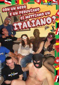Con un Nero e un Peruviano ci Mettiamo un Italiano CentoXCento Streaming , PornoHDStreaming , Film Porno Italiano , CentoXCento Vod , PornoStreaming.net