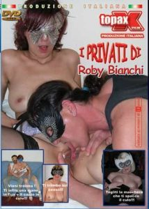 I Privati di Roby Bianchi Filmati Porno Streaming , Porno Streaming , sesso sfrenato , Porno Streaming , PornoStreaming.net , Video Hard 2019