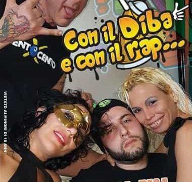 Con il Diba e con il Rap… bocca, figa e nelle ciapet!